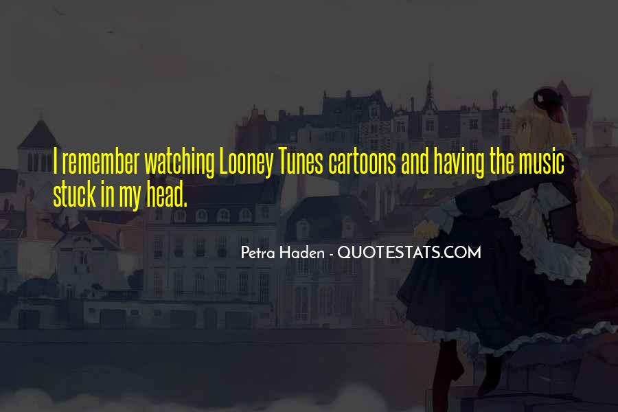 Quotes About Looney Tunes #349931