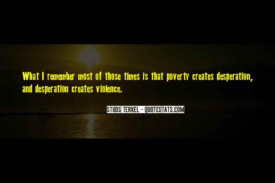 Quotes About Poverty And Violence #1720189