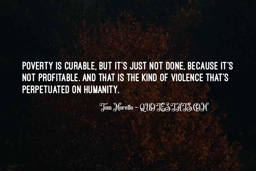 Quotes About Poverty And Violence #596508