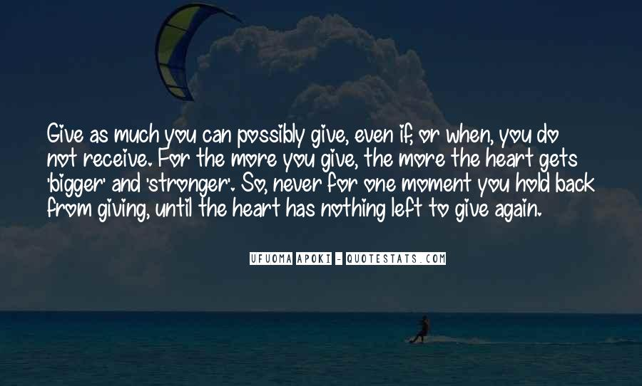 Quotes About Having Nothing Left To Give #162113