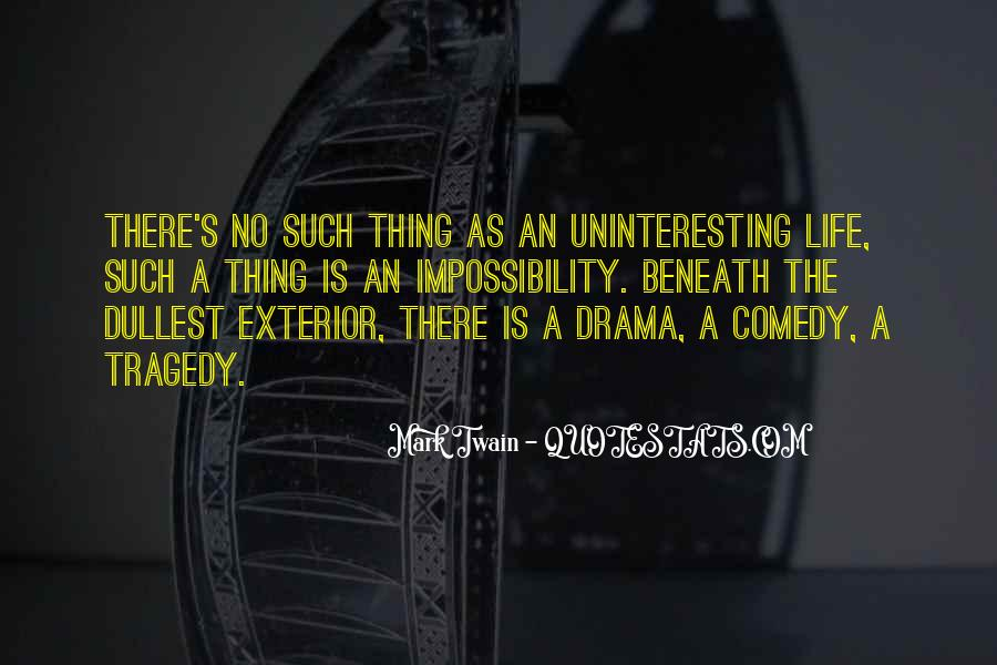 Quotes About Uninteresting Life #1001194