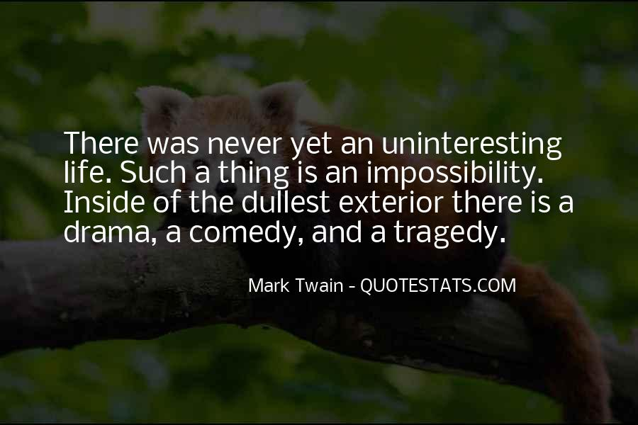 Quotes About Uninteresting Life #1646355