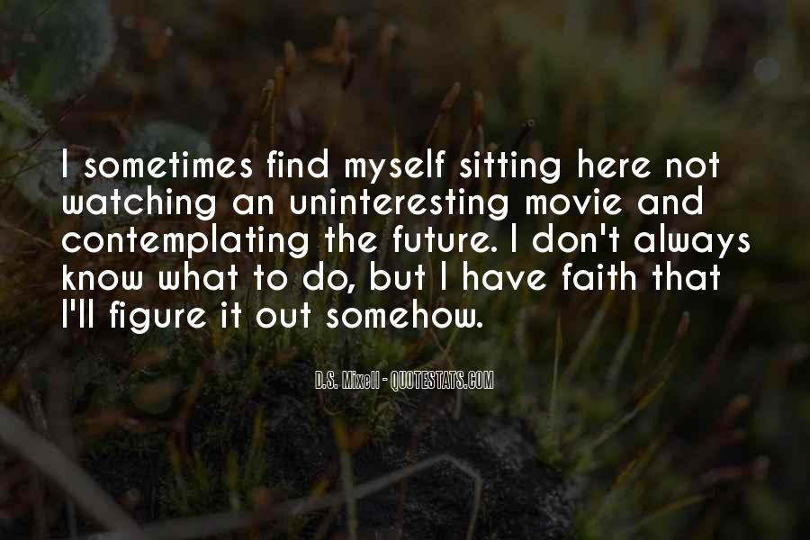 Quotes About Uninteresting Life #1827545