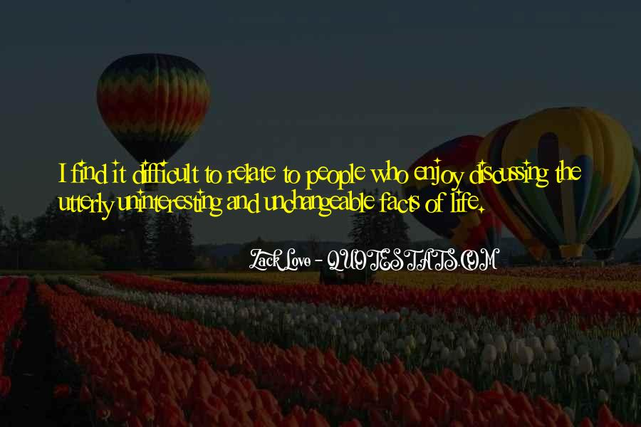 Quotes About Uninteresting Life #316218