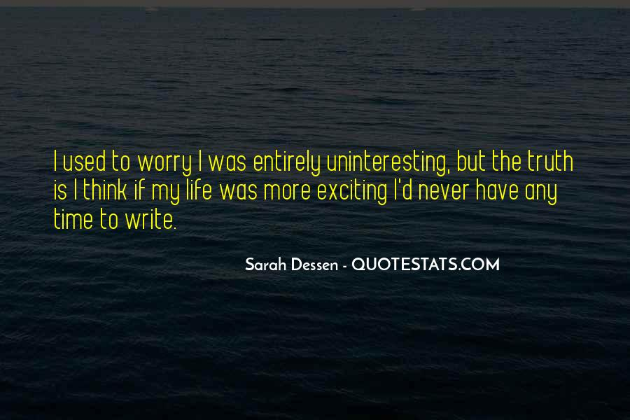 Quotes About Uninteresting Life #469160