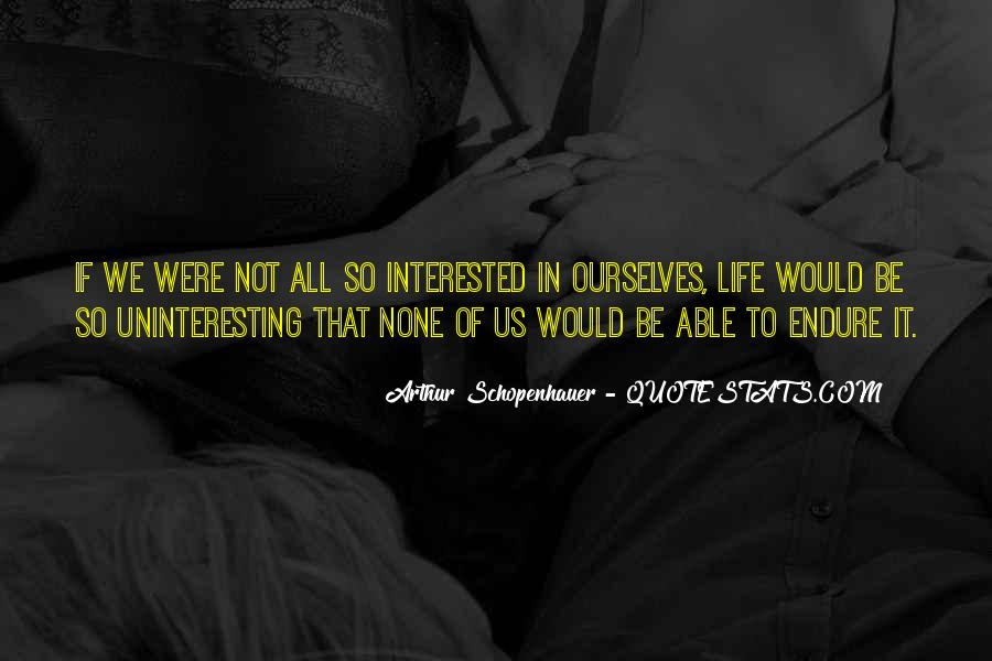 Quotes About Uninteresting Life #652848