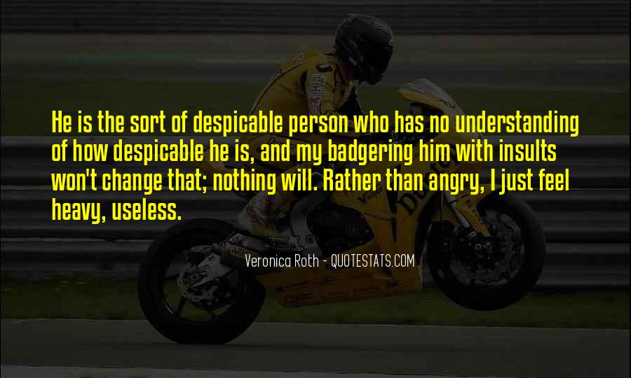 Quotes About Despicable Person #1098190