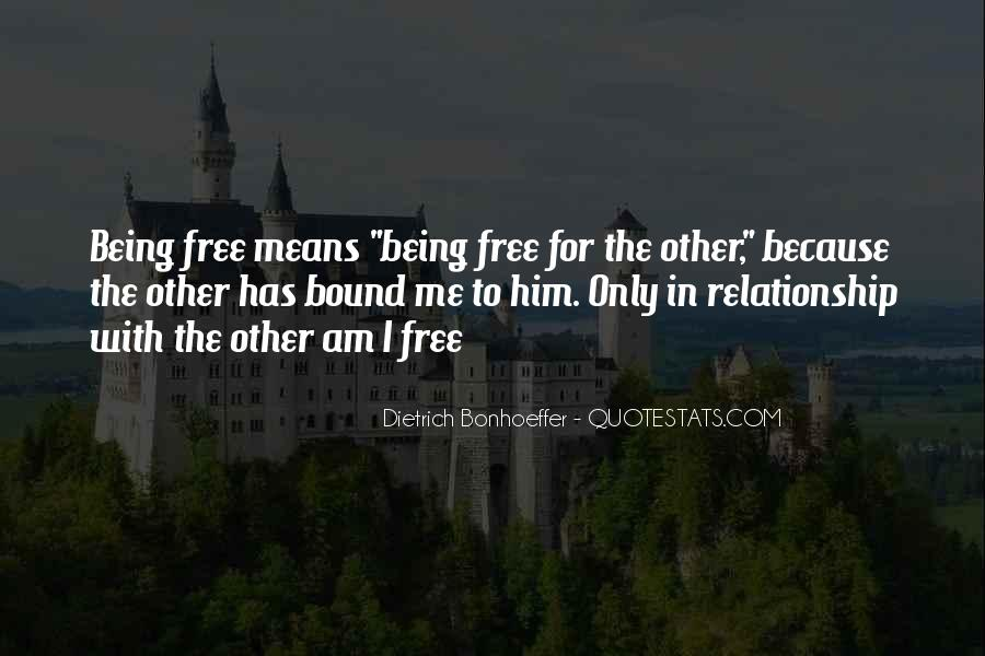 Quotes About Being Free From A Relationship #1705714