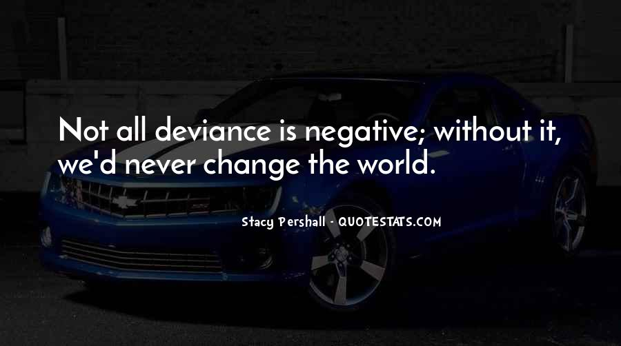 Quotes About Negative Change #1691327