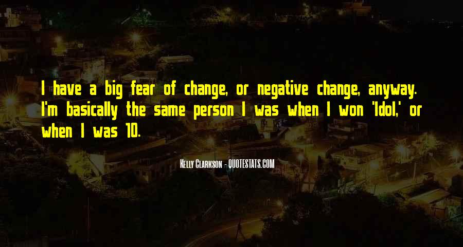 Quotes About Negative Change #211894