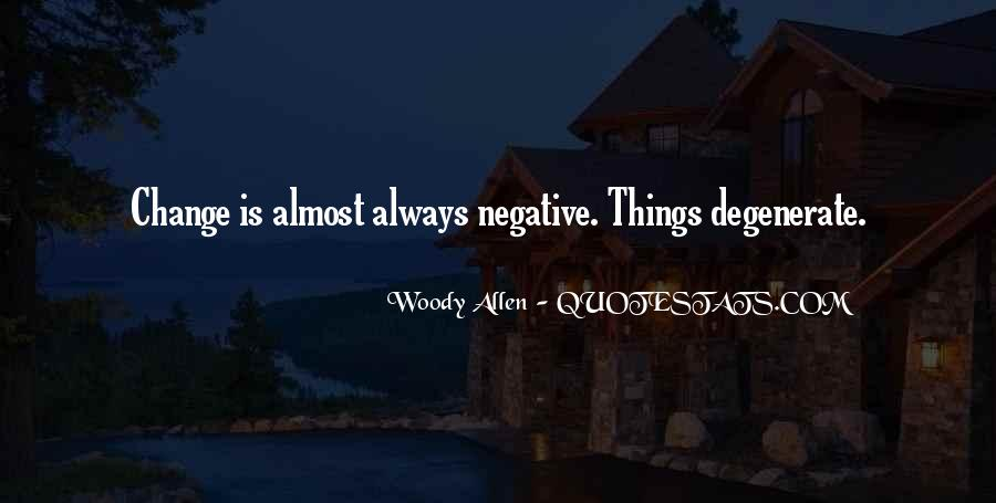 Quotes About Negative Change #430525