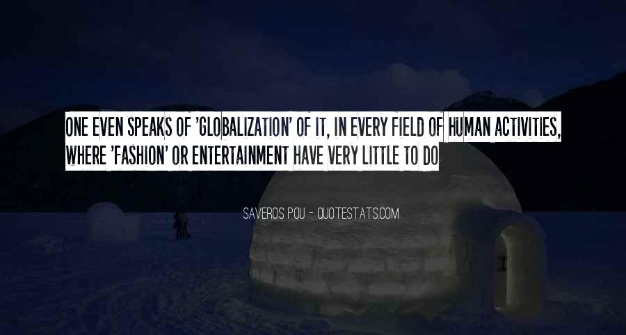 Quotes About Globalization's #12793