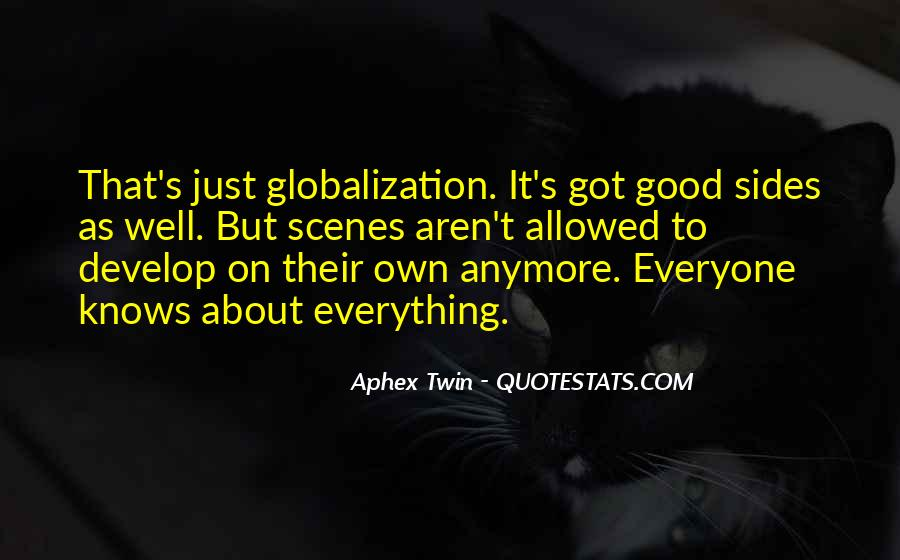 Quotes About Globalization's #218672