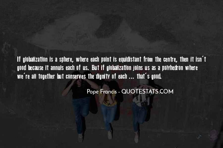 Quotes About Globalization's #365473
