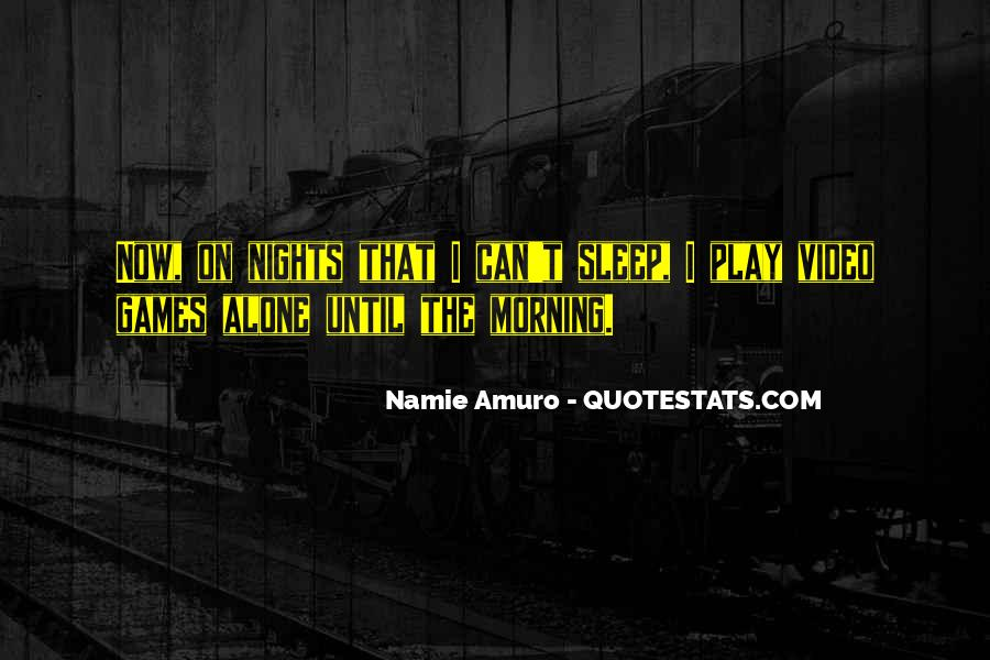 Quotes About Nights Alone #1282936
