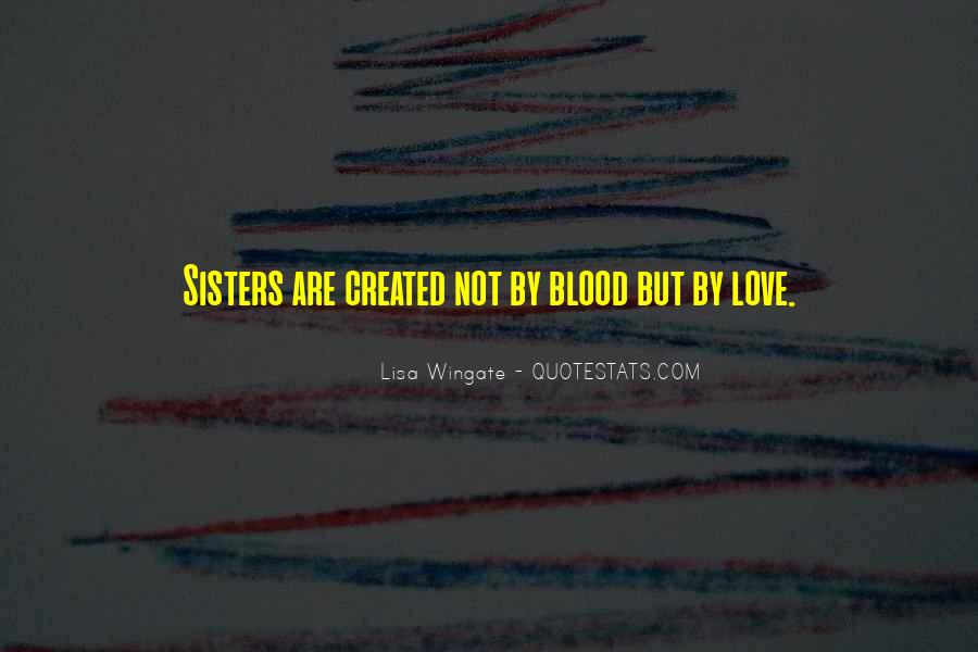 Quotes About Sisters Not Blood #1238173