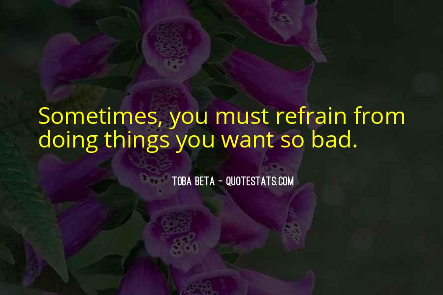 Quotes About Wanting Something Really Bad #1187680