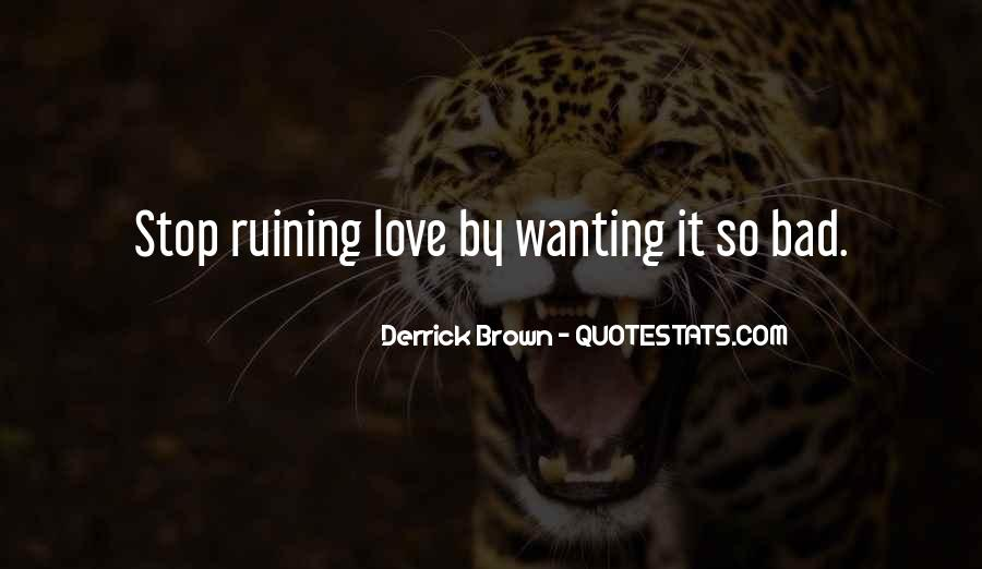 Quotes About Wanting Something Really Bad #1566497