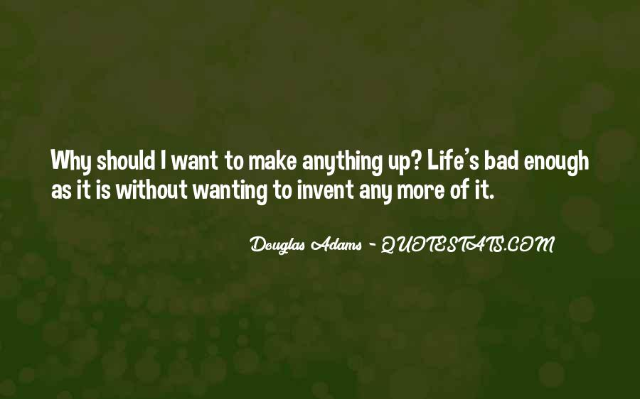 Quotes About Wanting Something Really Bad #272879