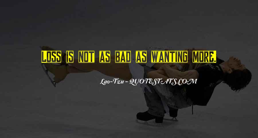 Quotes About Wanting Something Really Bad #334594