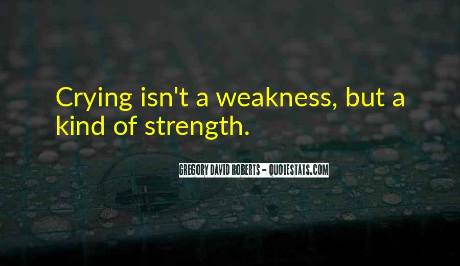 Quotes About Crying And Strength #1657479