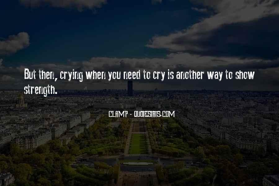 Quotes About Crying And Strength #409674