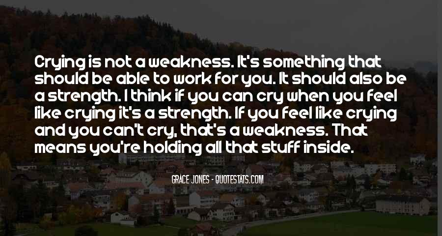 Quotes About Crying And Strength #888190