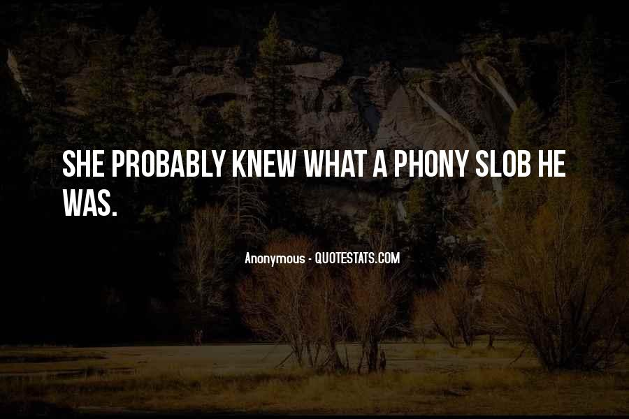 Quotes About Phony #414647