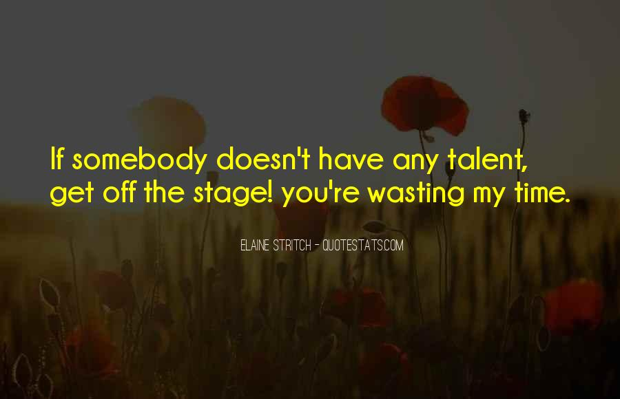 Quotes About Wasting Talent #1149875