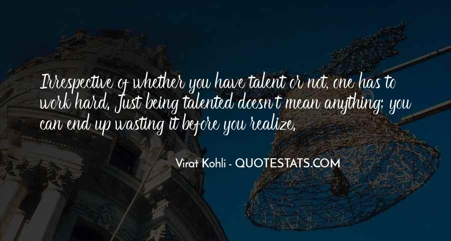 Quotes About Wasting Talent #1323304