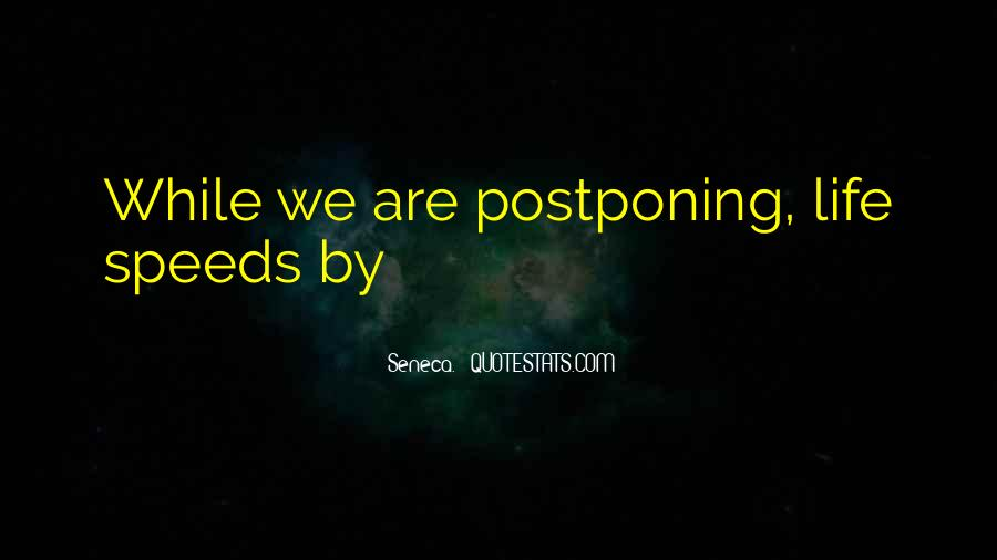 Quotes About Postponing #413669