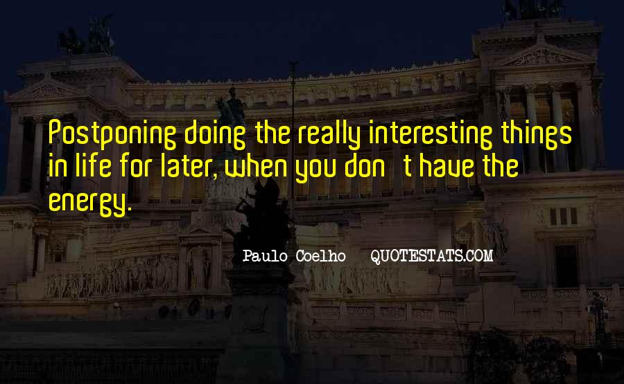Quotes About Postponing #52549