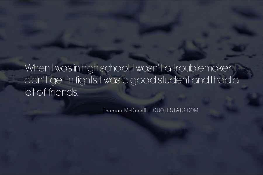 Quotes About School And Friends #116535