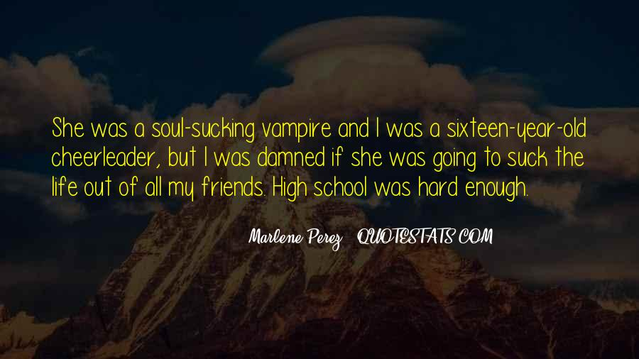 Quotes About School And Friends #195572