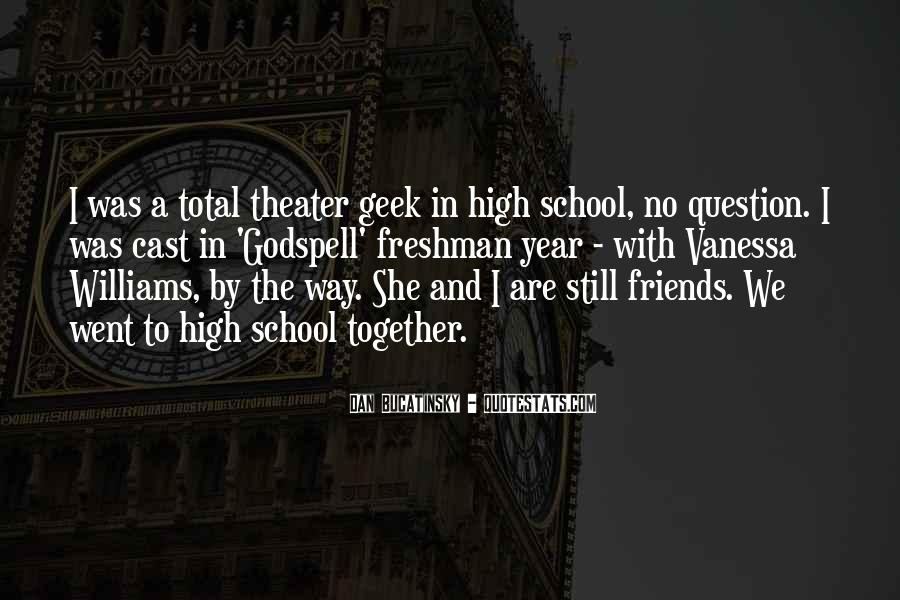 Quotes About School And Friends #371495