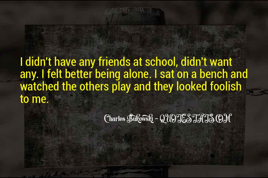 Quotes About School And Friends #469522