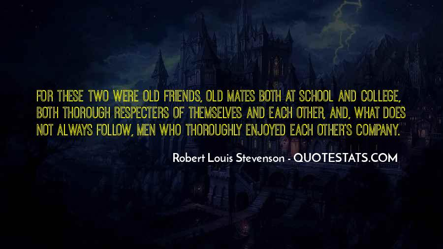 Quotes About School And Friends #537060