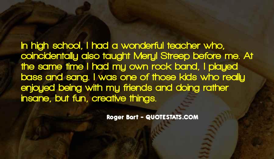 Quotes About School And Friends #598784