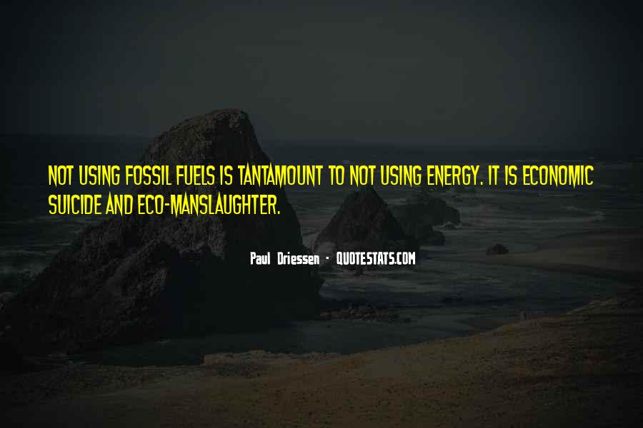 Quotes About Fossil Fuels #708589