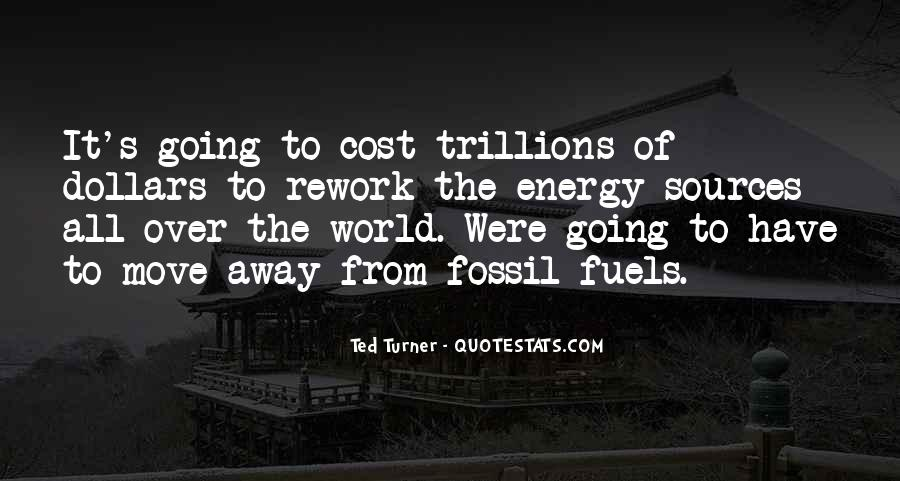 Quotes About Fossil Fuels #72834