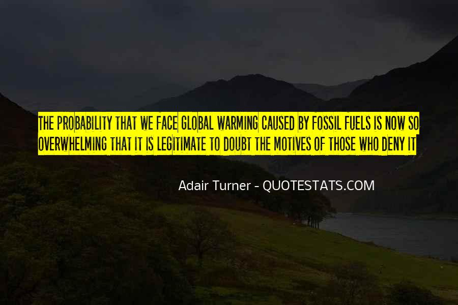 Quotes About Fossil Fuels #845583