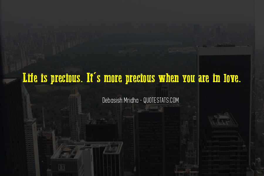 Quotes About Life And How Precious It Is #127913