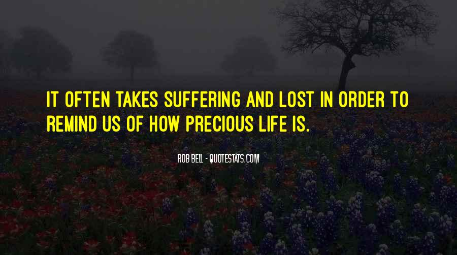 Quotes About Life And How Precious It Is #292971