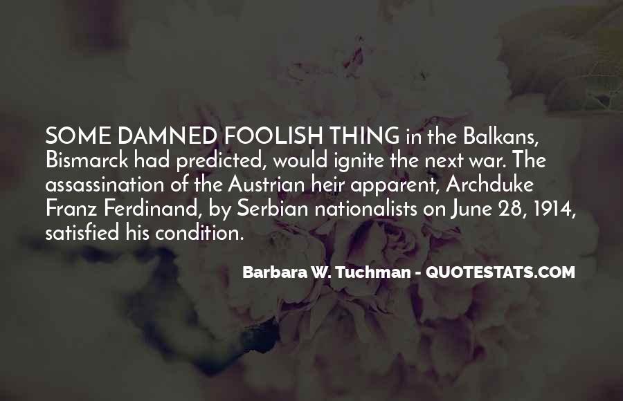 Quotes About Archduke Franz Ferdinand #1731192