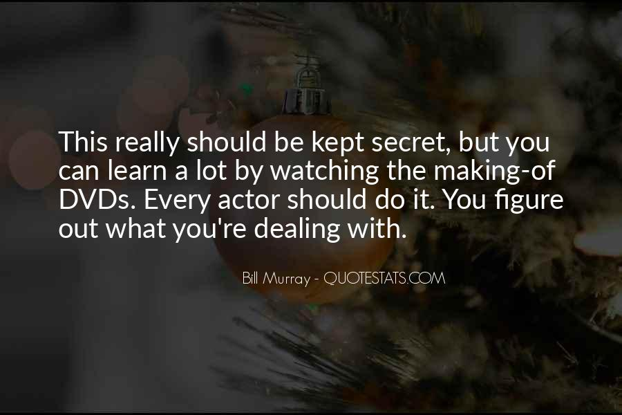 Quotes About The Secret #15726