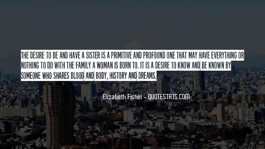 Quotes About Family Blood Or Not #139410