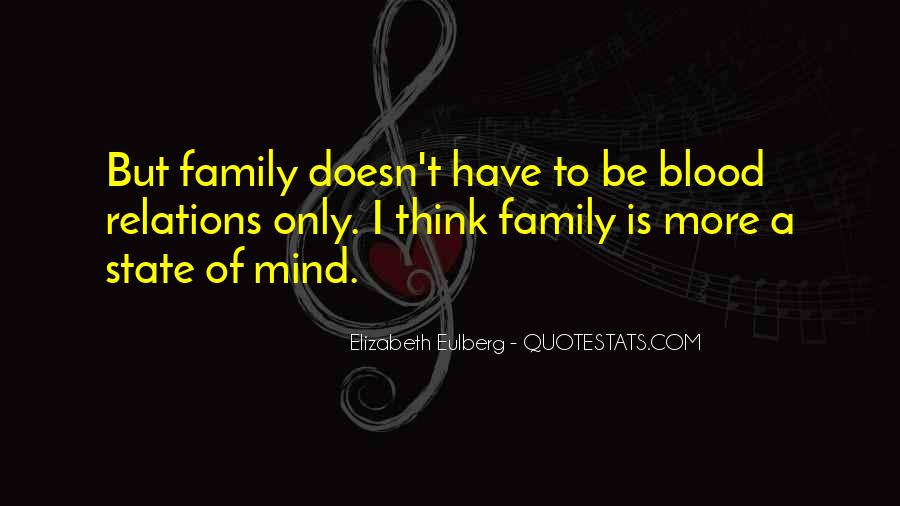 Quotes About Family Blood Or Not #143433