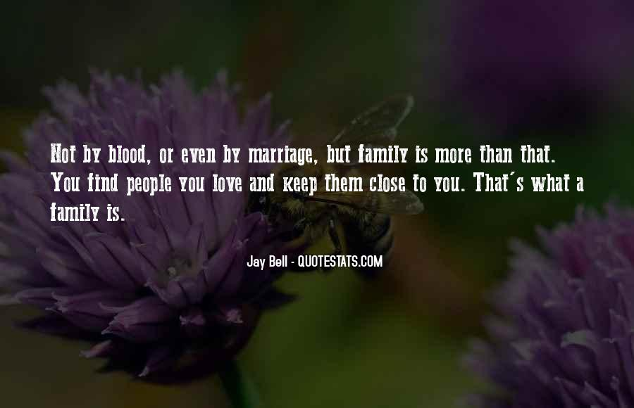 Quotes About Family Blood Or Not #1639848