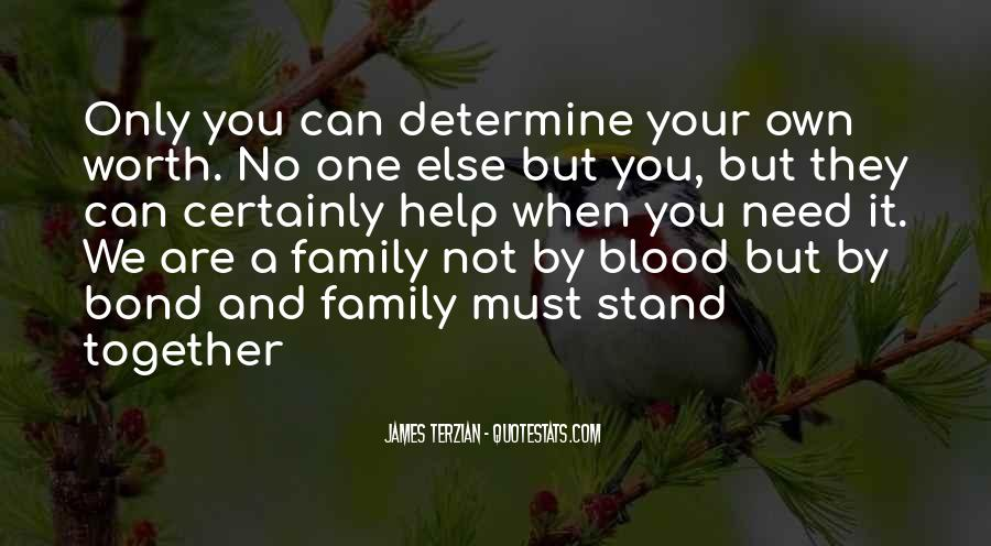 Quotes About Family Blood Or Not #178206