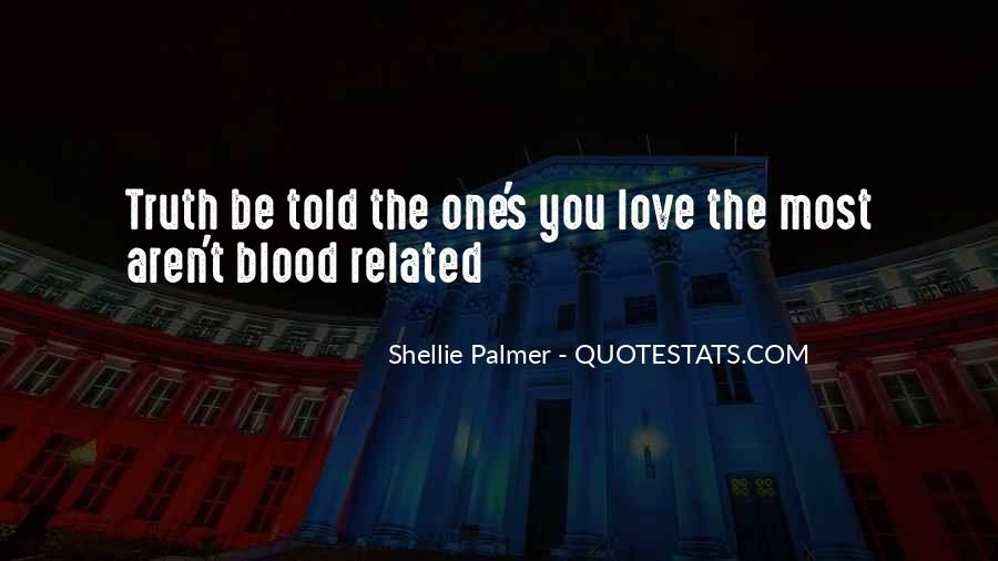 Quotes About Family Blood Or Not #208824